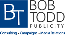 Bob Todd Publicity - Consulting, Campaigns, Media Relations